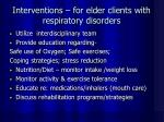 interventions for elder clients with respiratory disorders