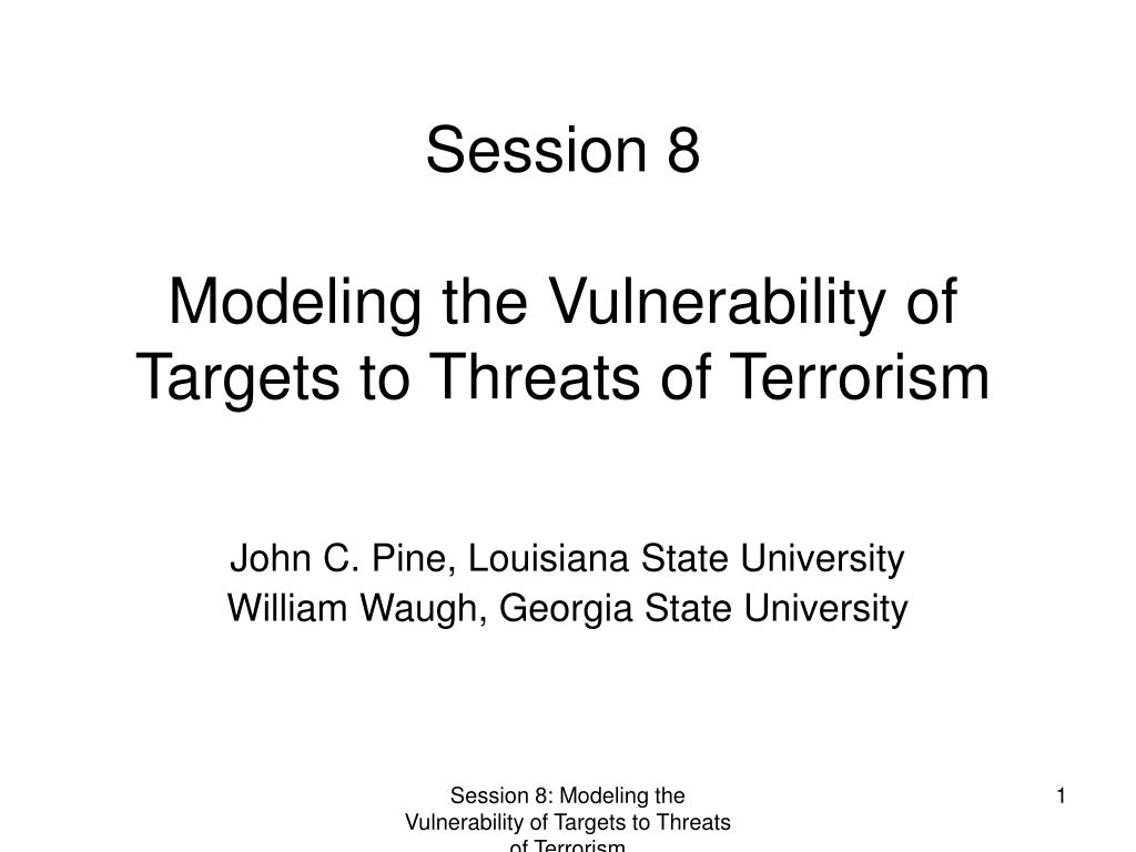 session 8 modeling the vulnerability of targets to threats of terrorism l.