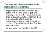 two period binomial tree with risk neutral valuation