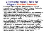 growing rail freight tools for shippers problem statement