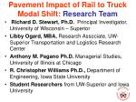 pavement impact of rail to truck modal shift research team