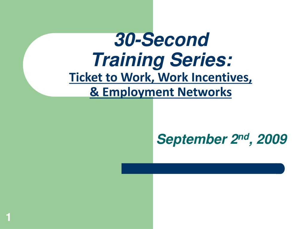 30 second training series ticket to work work incentives employment networks l.
