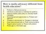 how is media advocacy different from health education