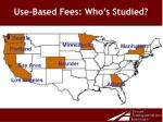 use based fees who s studied