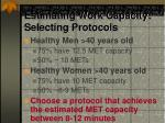 estimating work capacity selecting protocols