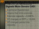 positive co conditions signals more severe cad
