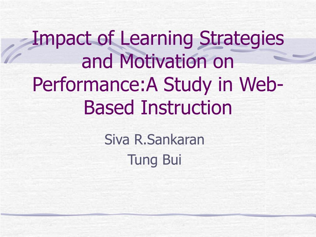 impact of learning strategies and motivation on performance a study in web based instruction l.