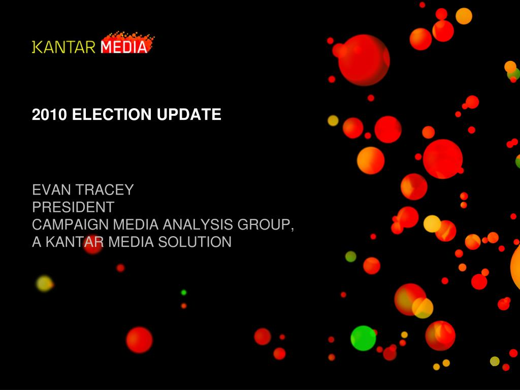 2010 election update evan tracey president campaign media analysis group a kantar media solution l.