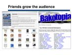 friends grow the audience