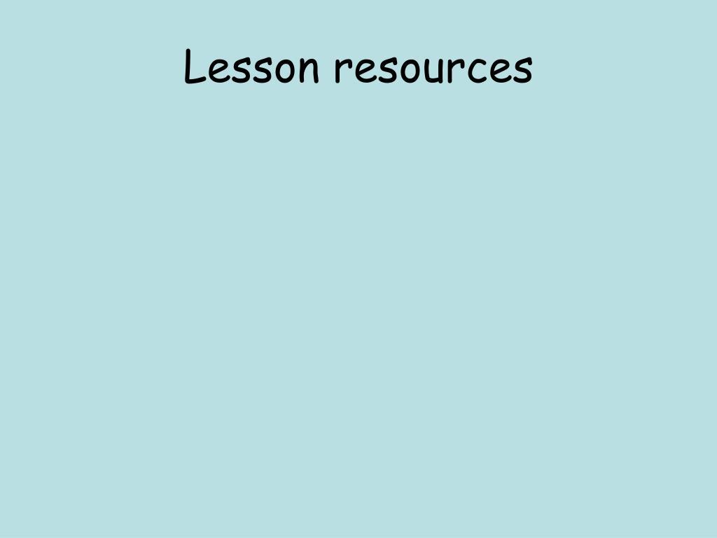 Lesson resources