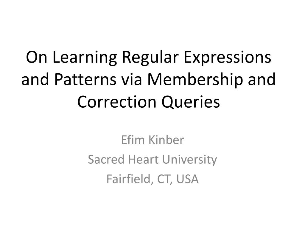 on learning regular expressions and patterns via membership and correction queries l.