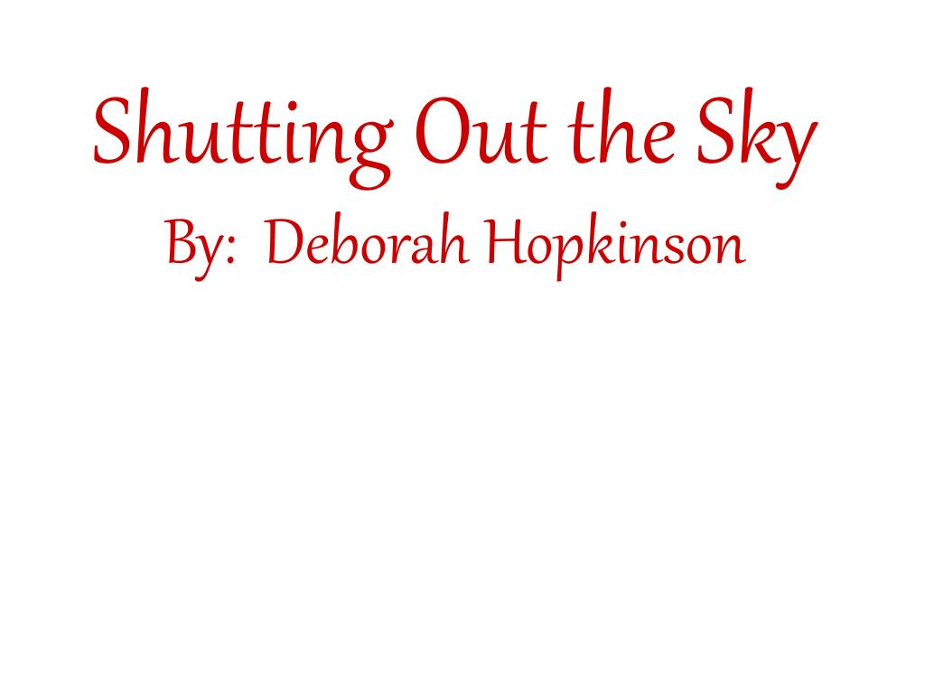 shutting out the sky by deborah hopkinson l.