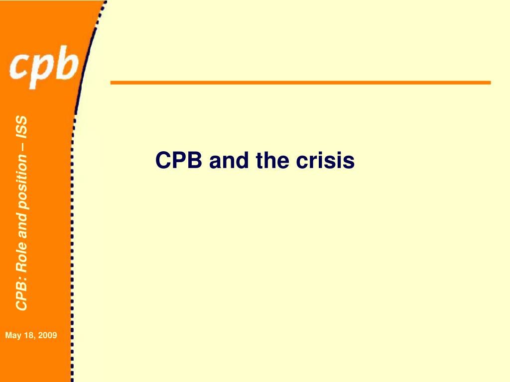 CPB and the crisis