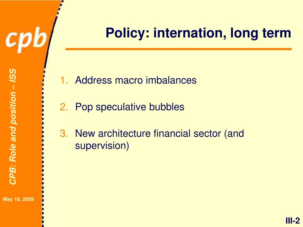 Policy: internation, long term