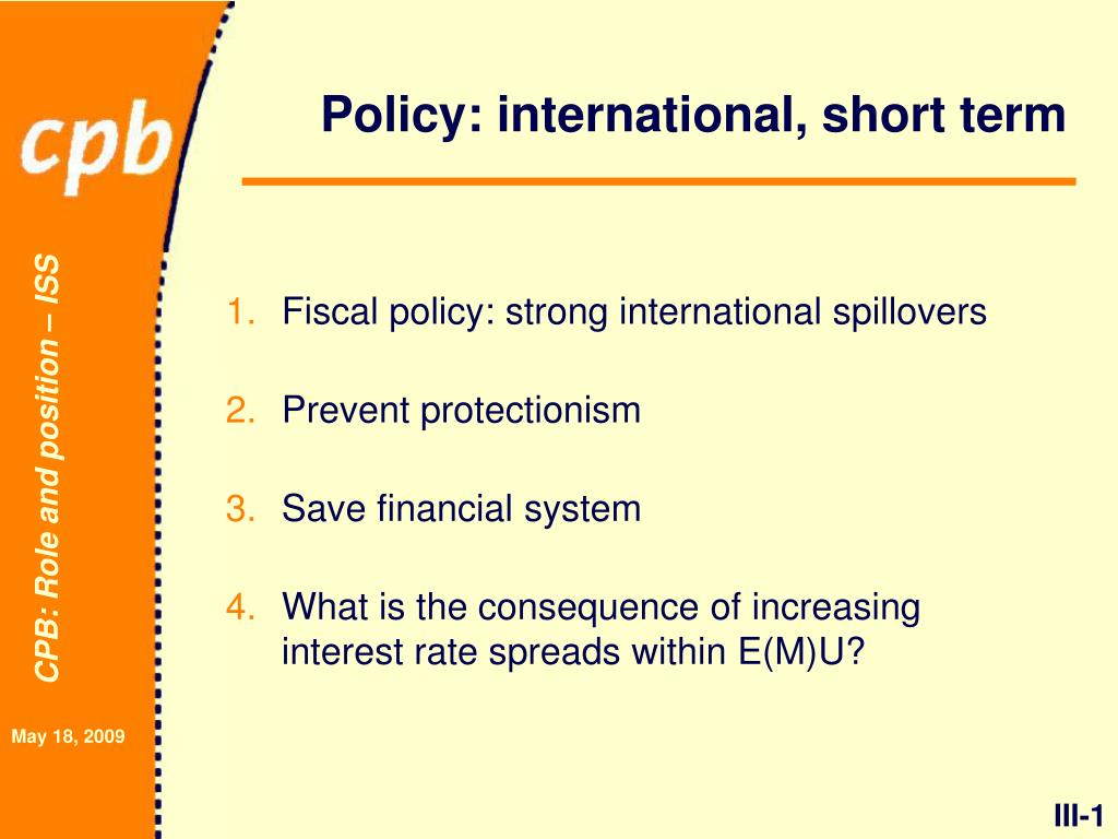 Policy: international, short term