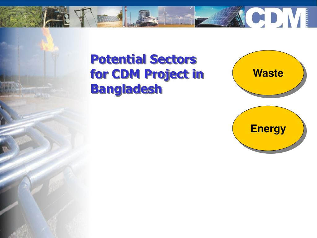 Potential Sectors for CDM Project in Bangladesh