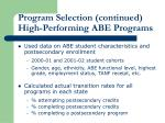 program selection continued high performing abe programs
