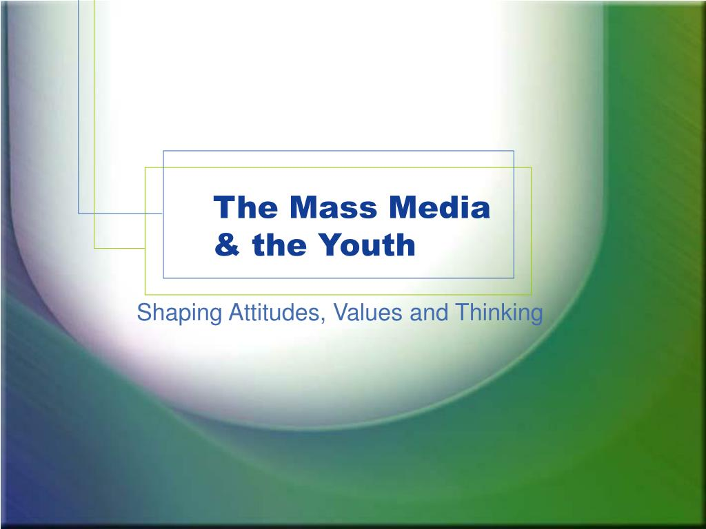 the mass media the youth l.