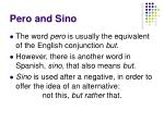 pero and sino2