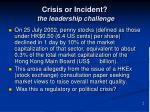 crisis or incident the leadership challenge