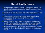 market quality issues