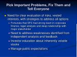 pick important problems fix them and tell everyone