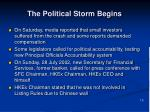 the political storm begins