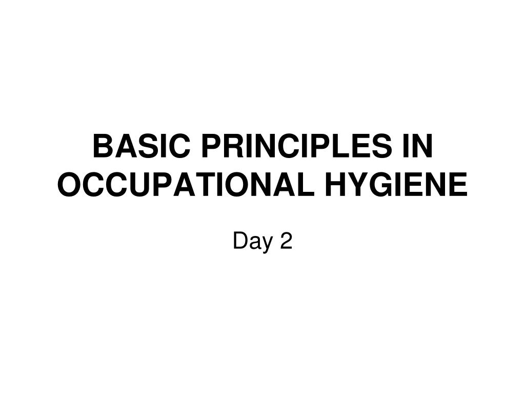 basic principles in occupational hygiene l.