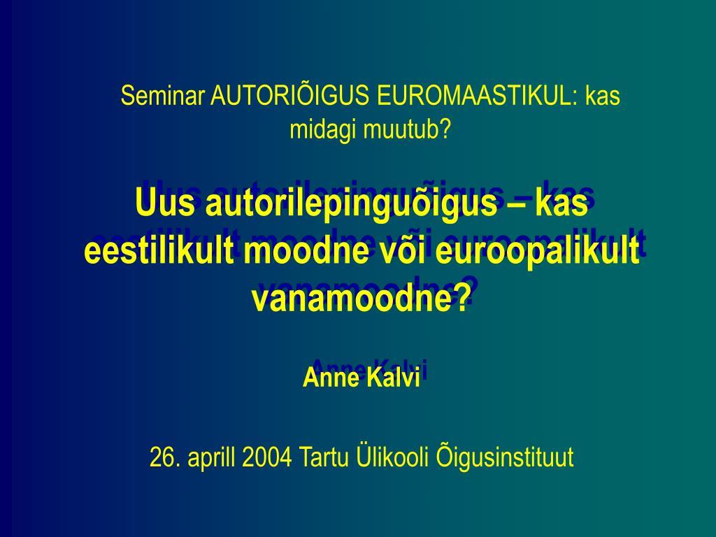 26 aprill 2004 tartu likooli igusinstituut l.