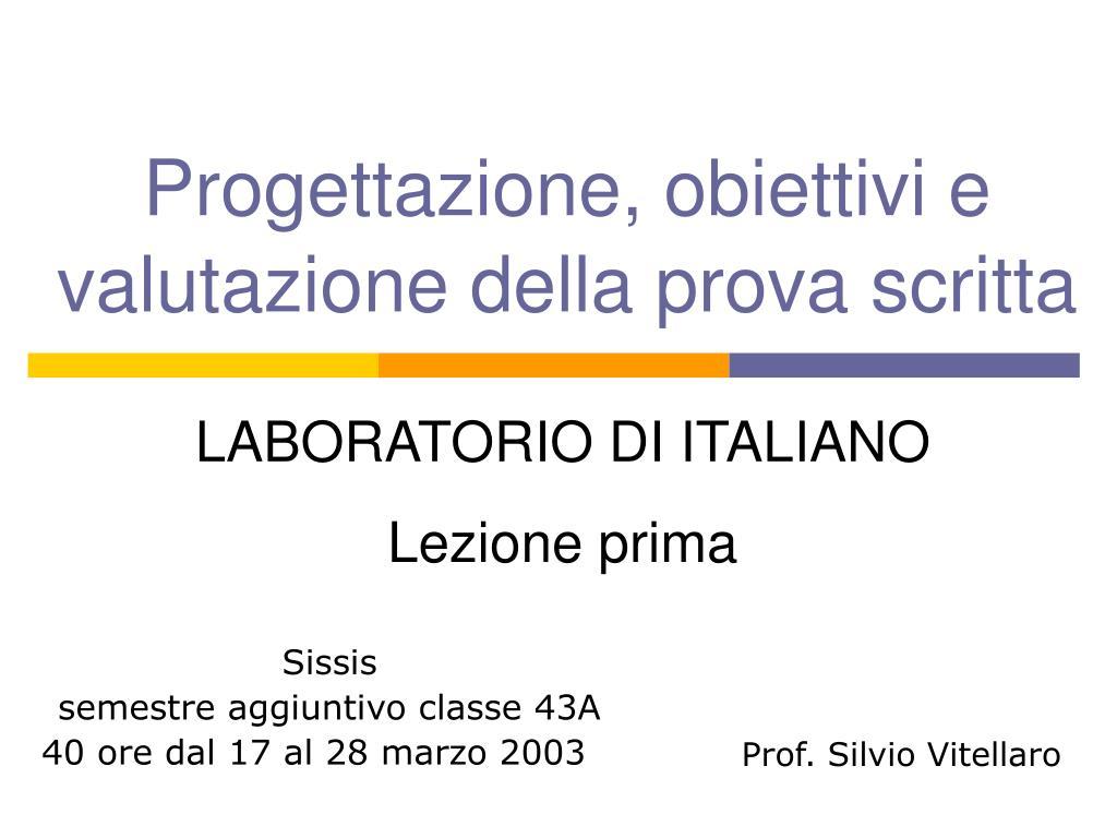 progettazione obiettivi e valutazione della prova scritta l.