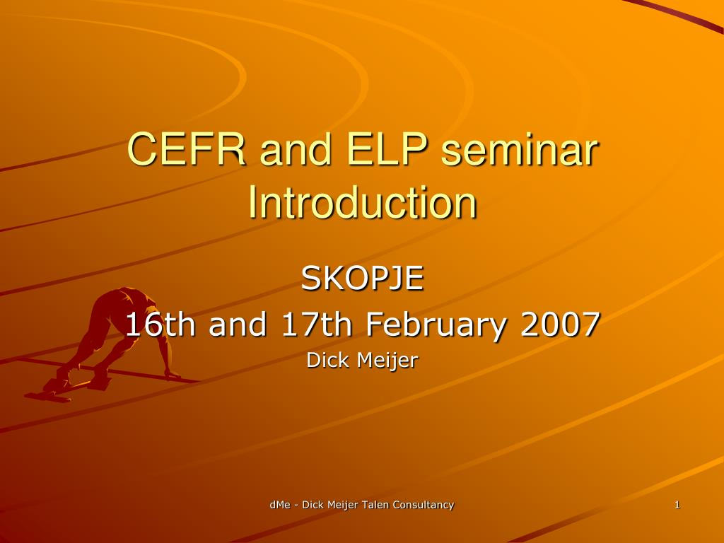 cefr and elp seminar introduction l.