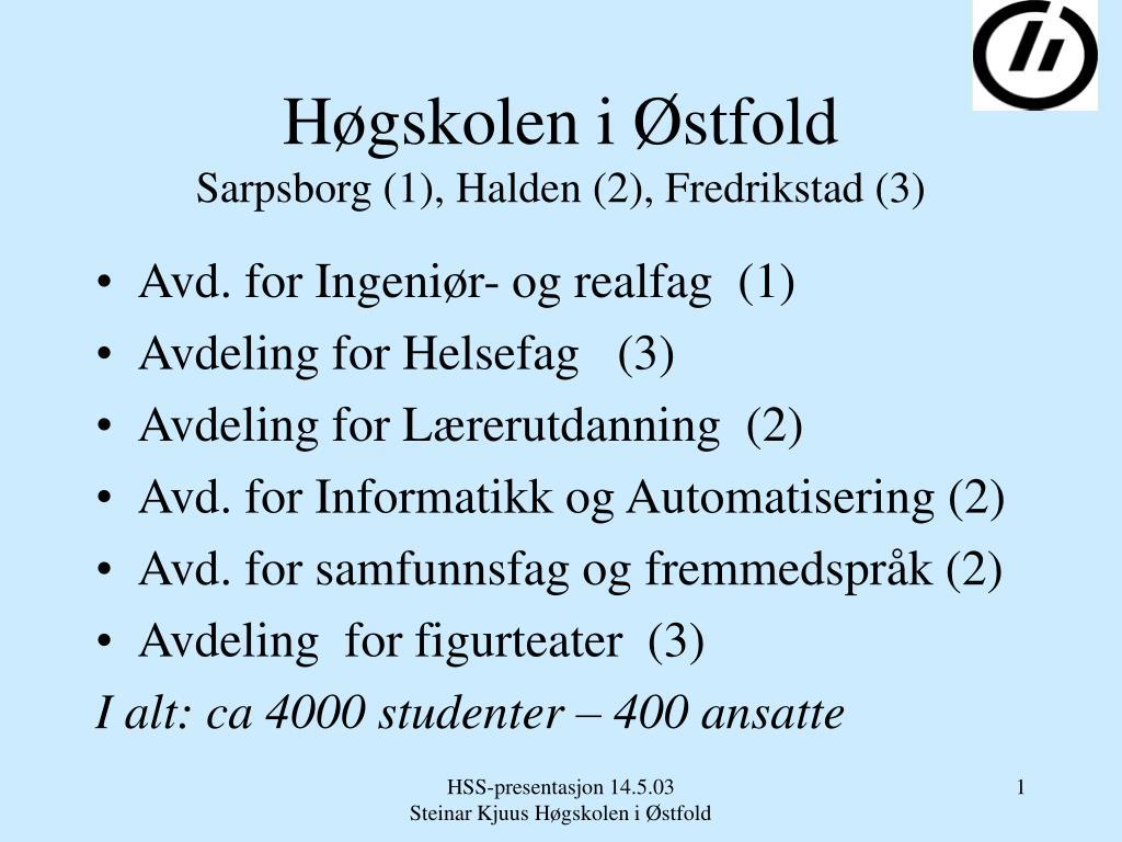 h gskolen i stfold sarpsborg 1 halden 2 fredrikstad 3 l.