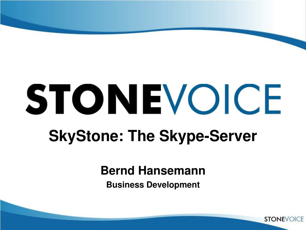 skystone the skype server bernd hansemann business development l.