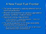 a new fossil fuel frontier