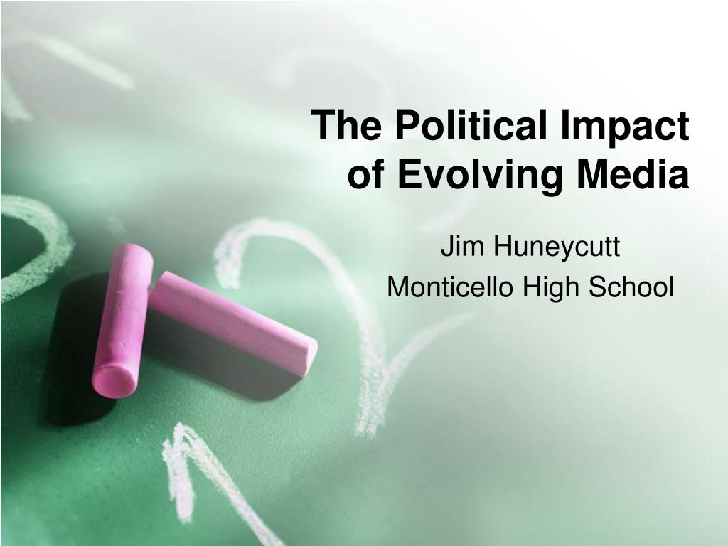 the political impact of evolving media l.