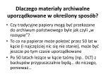 dlaczego materia y archiwalne uporz dkowane w okre lony spos b