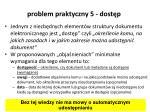 problem praktyczny 5 dost p