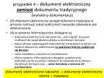 przypadek 4 dokument elektroniczny zamiast dokumentu tradycyjnego wytw rcy dokumentacji