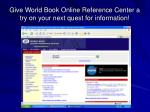give world book online reference center a try on your next quest for information