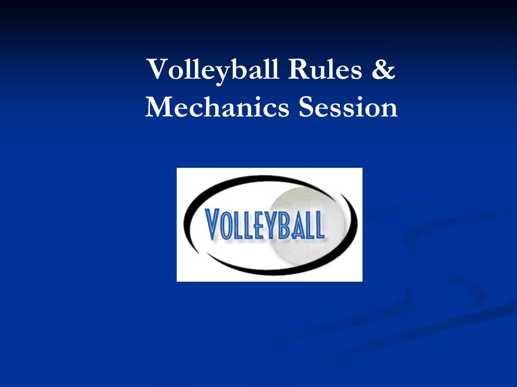 Ppt Volleyball Rules Mechanics Session Powerpoint Presentation Id 537226