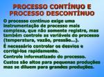 processo cont nuo e processo descont nuo25