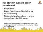 hur styr den svenska staten sjukv rden