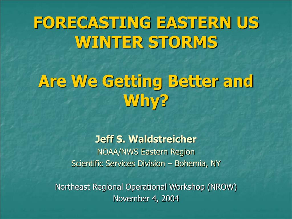 forecasting eastern us winter storms are we getting better and why l.