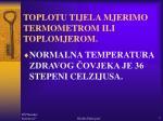toplotu tijela mjerimo termometrom ili toplomjerom