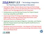 title build 1 2 3 technology integration for teaching and learning in education