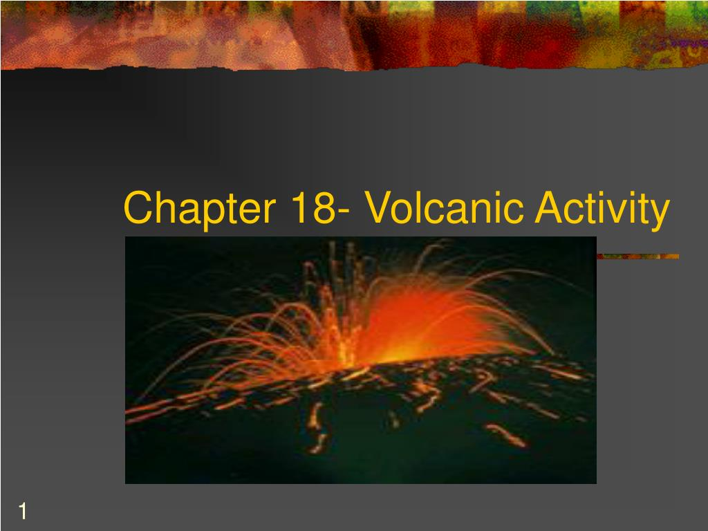 chapter 18 volcanic activity l.