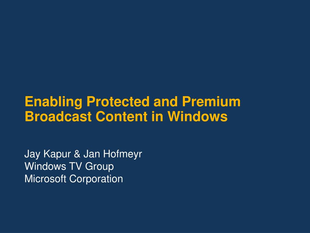 enabling protected and premium broadcast content in windows l.
