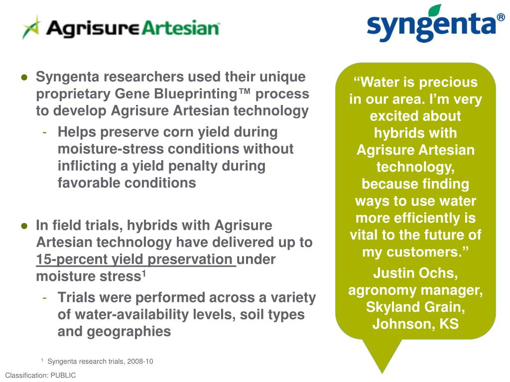 """""""Water is precious in our area. I'm very excited about hybrids with Agrisure Artesian technology, because finding ways to use water more efficiently is vital to the future of my customers."""""""