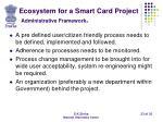ecosystem for a smart card project administrative framework