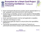 ecosystem for a smart card project increasing confidence testing and certifying body